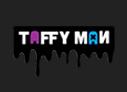 Taffy Man