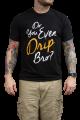 Do You Even Drip Bro? T-shirt (Orange)
