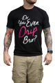 Do You Even Drip Bro? T-shirt (Pink)